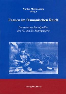 Abbildung von Aksulu | Frauen im Osmanischen Reich | 2004 | Deutschsprachige Quellen des 1... | 13