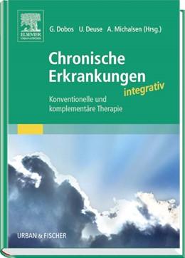 Abbildung von Dobos / Deuse / Michalsen | Chronische Erkrankungen integrativ | 2006