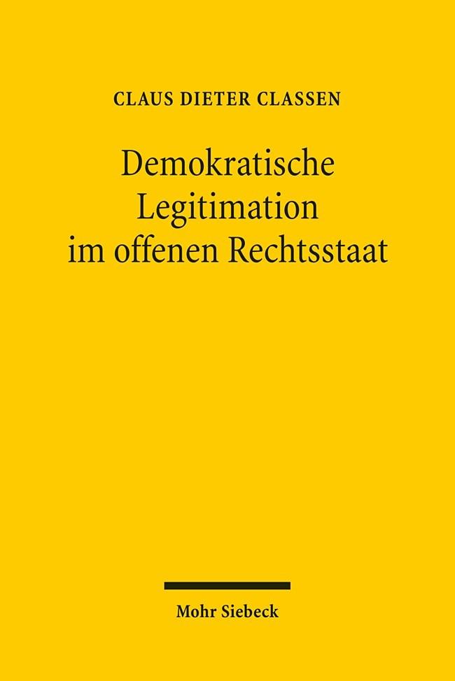 Abbildung von Classen   Demokratische Legitimation im offenen Rechtsstaat   2009