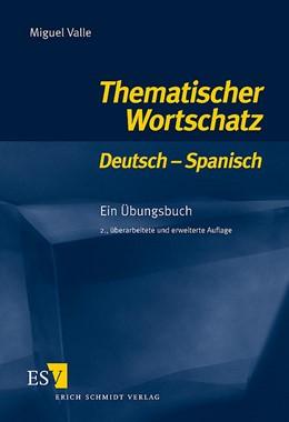 Abbildung von Valle | Thematischer Wortschatz Deutsch - Spanisch | neu bearbeitete und erweiterte Auflage | 2006 | Ein Übungsbuch