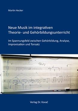 Abbildung von Hecker | Neue Musik im integrativen Theorie- und Gehörbildungsunterricht | 1. Auflage | 2020 | 49 | beck-shop.de