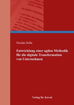 Abbildung von Dolle | Entwicklung einer agilen Methodik für die digitale Transformation von Unternehmen | 2020 | 519
