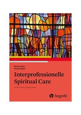 Abbildung von Aebi / Mösli   Interprofessionelle Spiritual Care   2020   Das Buch des Lebens lesen