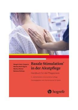 Abbildung von Hatz-Casparis / Roth Sigrist | Basale Stimulation® in der Akutpflege | 2. Auflage | 2020 | beck-shop.de