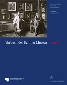 Abbildung von Jahrbuch der Berliner Museen. Jahrbuch der Preussischen Kunstsammlungen. Neue Folge / Jahrbuch der Berliner Museen 60. Band (2018/2019) | 1. Auflage | 2020 | beck-shop.de