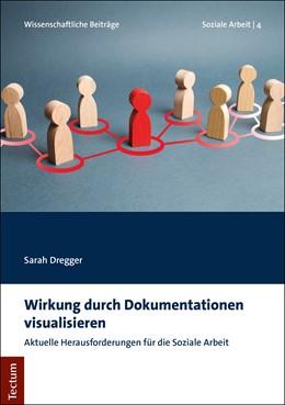 Abbildung von Dregger | Wirkung durch Dokumentationen visualisieren | 2019 | Aktuelle Herausforderungen für...