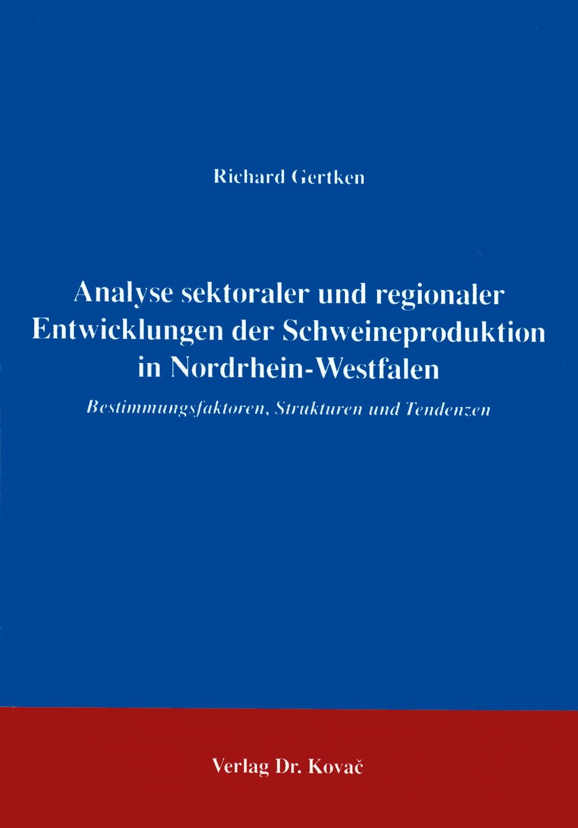 Abbildung von Gertken   Analyse sektoraler und regionaler Entwicklungen der Schweineproduktion in Nordrhein-Westfalen   1996