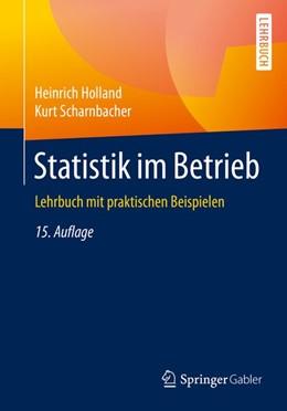 Abbildung von Holland / Scharnbacher | Statistik im Betrieb | 15. Aufl. 2015 | 2015 | Lehrbuch mit praktischen Beisp...