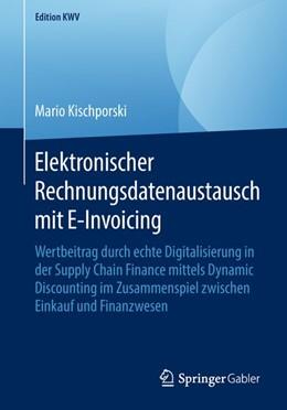 Abbildung von Kischporski | Elektronischer Rechnungsdatenaustausch mit E-Invoicing | 1. Auflage | 2018 | beck-shop.de