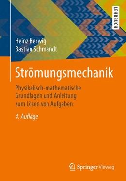 Abbildung von Herwig / Schmandt | Strömungsmechanik | 4. Auflage | 2018 | beck-shop.de