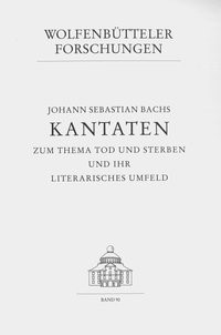 Abbildung von Steiger | Johann Sebastian Bachs Kantaten zum Thema Tod und Sterben und ihr literarisches Umfeld | 2000