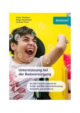 Abbildung von Matolycz / Haselmayer | Unterstützung bei der Basisversorgung | 2020 | Ein Lehr- und Praxisbuch für S...