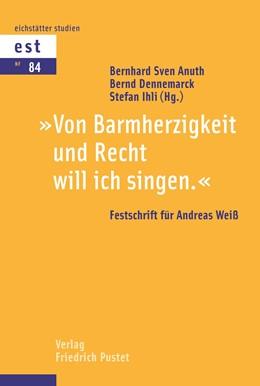 Abbildung von Anuth / Dennemarck / Ihli | Von Barmherzigkeit und Recht will ich singen | 2020 | Festschrift für Andreas Weiß | 84