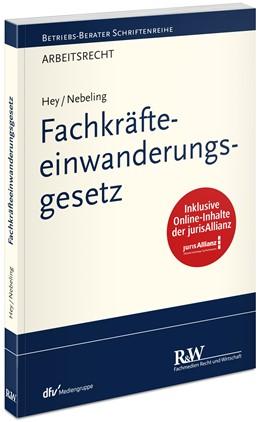 Abbildung von Hey / Nebeling | Fachkräfteeinwanderungsgesetz | 1. Auflage 2020 | 2020