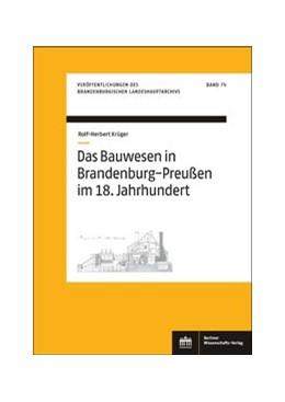 Abbildung von Krüger | Das Bauwesen in Brandenburg-Preußen im 18. Jahrhundert | 1. Auflage | 2020 | beck-shop.de