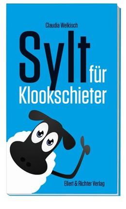 Abbildung von Welkisch | Sylt für Klookschieter | 1. Auflage | 2020 | beck-shop.de