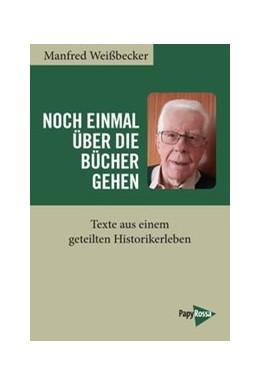 Abbildung von Weißbecker | Noch einmal über die Bücher gehen | 1. Auflage | 2020 | beck-shop.de