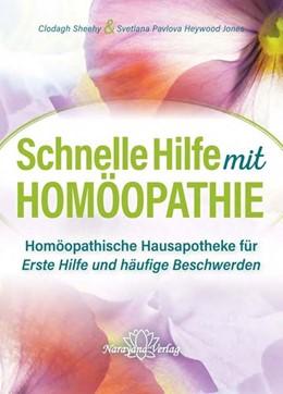 Abbildung von Sheehy / Pavlova | Schnelle Hilfe mit Homöopathie | 1. Auflage | 2020 | beck-shop.de