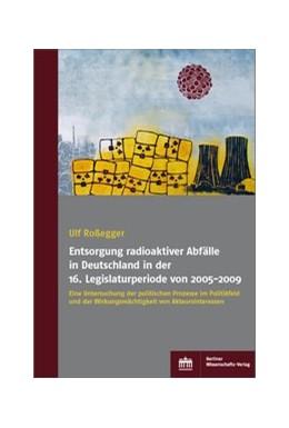 Abbildung von Roßegger   Entsorgung radioaktiver Abfälle in Deutschland in der 16. Legislaturperiode von 2005-2009   1. Auflage   2019   beck-shop.de
