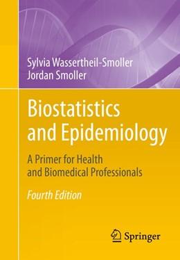 Abbildung von Wassertheil-Smoller / Smoller | Biostatistics and Epidemiology | 4. Auflage | 2015 | beck-shop.de