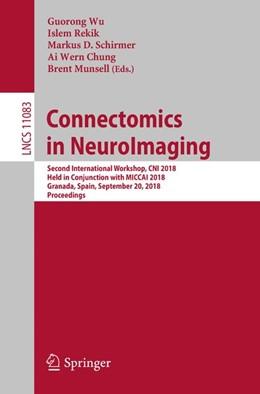 Abbildung von Wu / Rekik / Schirmer / Chung / Munsell | Connectomics in NeuroImaging | 2018 | Second International Workshop,...