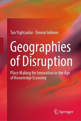 Abbildung von Yigitcanlar / Inkinen | Geographies of Disruption | 2019 | Place Making for Innovation in...