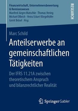 Abbildung von Schild | Anteilserwerbe an gemeinschaftlichen Tätigkeiten | 2018 | Der IFRS 11.21A zwischen theor...