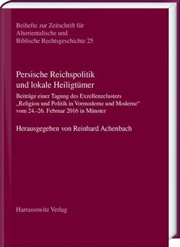 Abbildung von Achenbach | Persische Reichspolitik und lokale Heiligtümer | 1. Auflage | 2019 | beck-shop.de