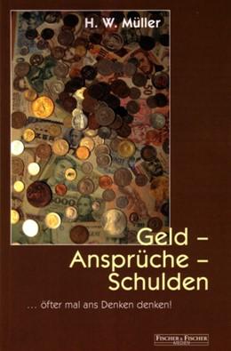 Abbildung von Müller | Geld - Ansprüche - Schulden | 2004 | ... öfter mal ans Denken denke...