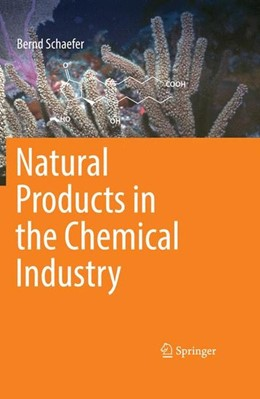 Abbildung von Schaefer | Natural Products in the Chemical Industry | 2014 | 2015