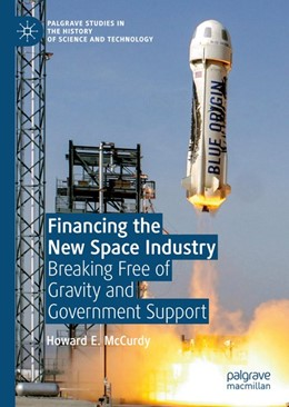 Abbildung von Mccurdy | Financing the New Space Industry | 2019 | Breaking Free of Gravity and G...