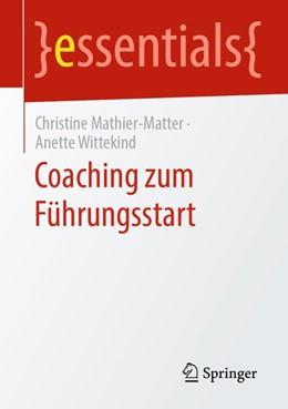 Abbildung von Mathier-Matter / Wittekind | Coaching zum Führungsstart | 2019