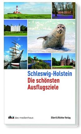 Abbildung von Schleswig-Holstein Die schönsten Ausflugsziele | 1. Auflage | 2020