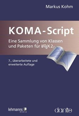 Abbildung von Kohm   KOMA-Script   ., überarbeitete und erweiterte Auflage für KOMA-Script 3   2020   eine Sammlung von Klassen und ...