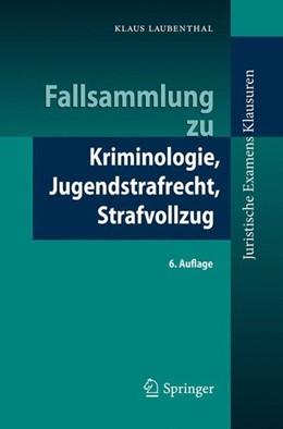Abbildung von Laubenthal | Fallsammlung zu Kriminologie, Jugendstrafrecht, Strafvollzug | 6. Auflage | 2016 | beck-shop.de