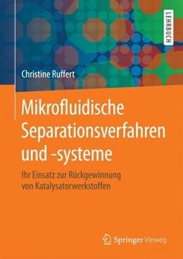 Abbildung von Ruffert | Mikrofluidische Separationsverfahren und -systeme | 1. Auflage | 2018 | beck-shop.de