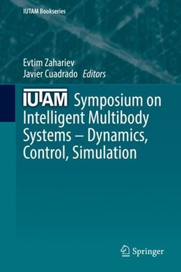 Abbildung von Zahariev / Cuadrado | IUTAM Symposium on Intelligent Multibody Systems - Dynamics, Control, Simulation | 2019