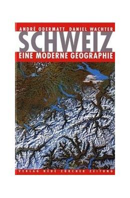 Abbildung von Odermatt / Wachter | Schweiz - eine moderne Geographie | 4. Auflage | 2004 | beck-shop.de