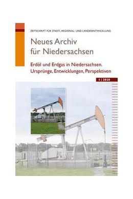 Abbildung von Wissenschaftliche Gesellschaft zum Studium Niedersachsens e. V.   Neues Archiv für Niedersachsen 1.2020   2020   Erdöl und Erdgas in Niedersach...