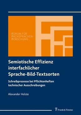 Abbildung von Holste | Semiotische Effizienz interfachlicher Sprache-Bild-Textsorten | 2019 | Schreibprozesse bei Pflichtenh...