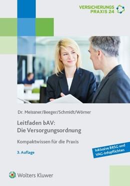 Abbildung von Meissner / Beeger / Wörner | Leitfaden bAV: Die Versorgungsordnung | 3. Auflage | 2019