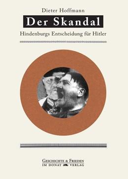 Abbildung von Hoffmann | Der Skandal | 2020 | Entscheidung Hindenburgs für H...