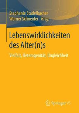 Abbildung von Stadelbacher / Schneider | Lebenswirklichkeiten des Alter(n)s | 1. Auflage | 2020 | beck-shop.de