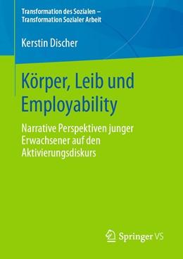 Abbildung von Discher | Körper, Leib und Employability | 1. Auflage | 2020 | beck-shop.de
