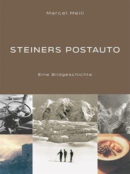 Abbildung von Meili | Steiners Postauto | 2020 | Eine Bildgeschichte