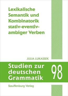 Abbildung von Lukassek | Lexikalische Semantik und Kombinatorik stativ-eventiv-ambiger Verben | 1. Auflage | 2020 | beck-shop.de