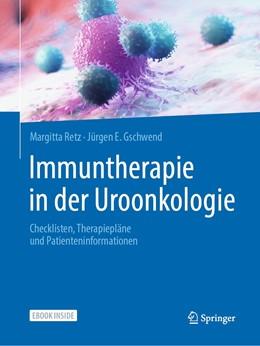 Abbildung von Retz / Gschwend   Immuntherapie in der Uroonkologie   2020   Checklisten, Therapiepläne und...