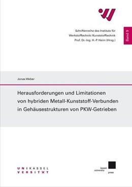 Abbildung von Weber   Herausforderungen und Limitationen von hybriden Metall-Kunststoff-Verbunden in Gehäusestrukturen von PKW-Getrieben   2019