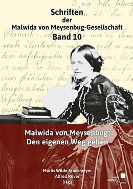 Abbildung von Wilde-Stockmeyer / Röver | Malwida von Meysebug: Den eigenen Weg gehen | 2019