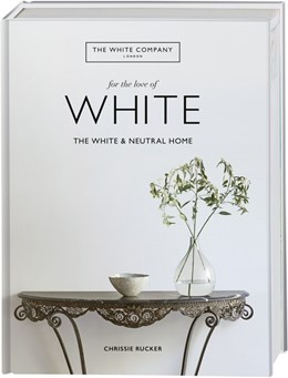 Abbildung von Rucker | The White Company: For the Love of White (EN) | 1. Auflage | 2020 | beck-shop.de
